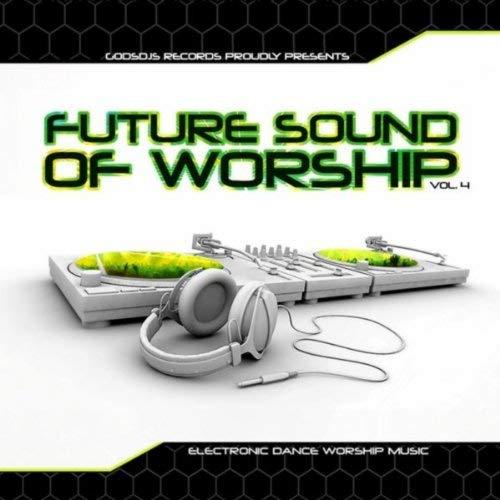 Future Sound of Worship Vol. 4
