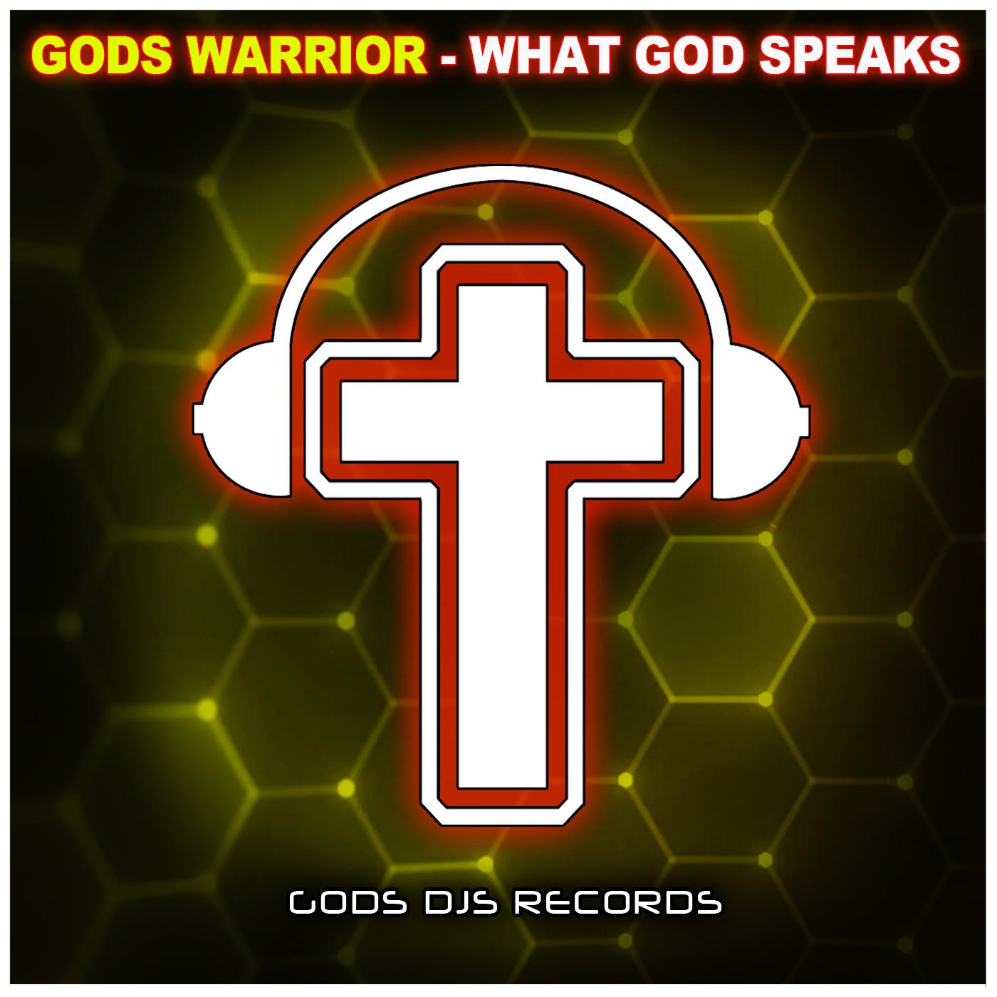 Gods Warrior – What God Speaks