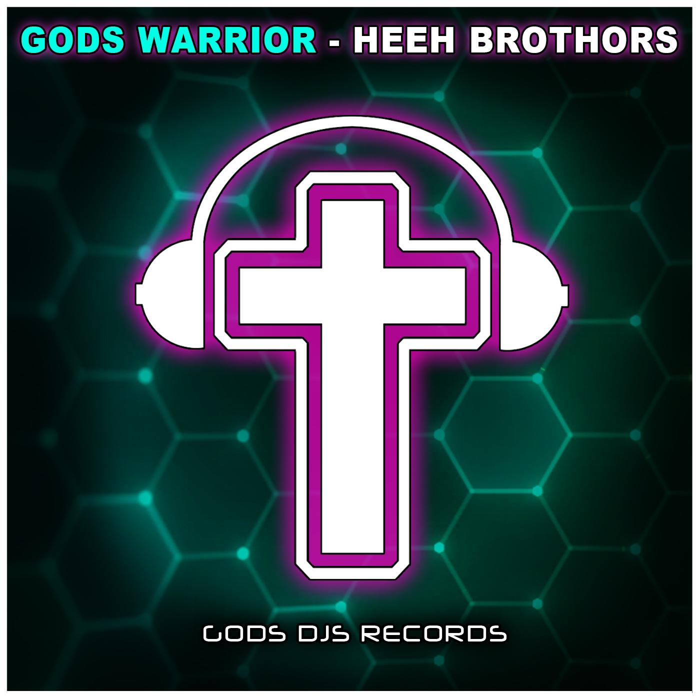 Gods Warrior – Heeh Brothors